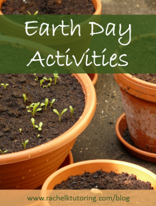 Earth Day Activities | Rachel K Tutoring Blog