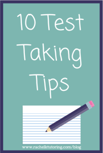10 Test Taking Tips | Rachel K Tutoring Blog