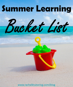 Summer Learning Bucket List | Rachel K Tutoring Blog