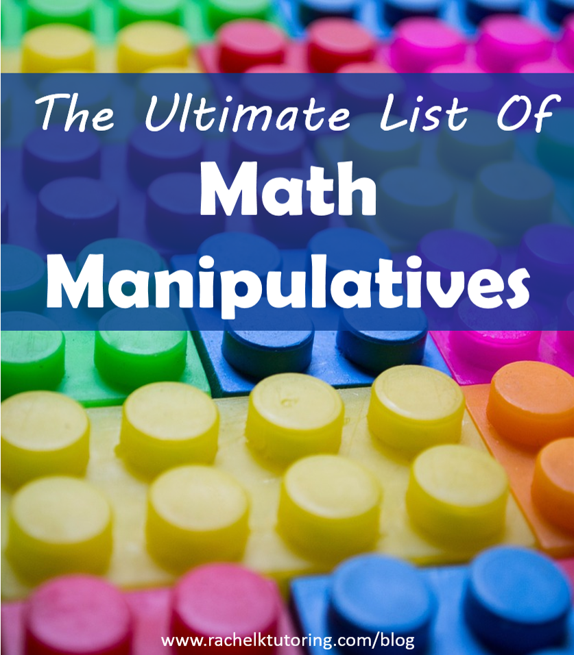 The Ultimate List Of Math Manipulatives | Rachel K Tutoring Blog