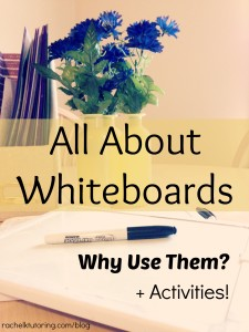 All About Whiteboards | Rachel K Tutoring Blog