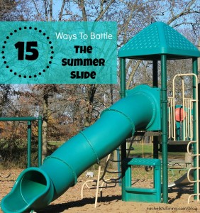 15 Ways To Battle The Summer Slide | Rachel K Tutoring Blog