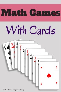 Math Games With Cards | Rachel K Tutoring Blog