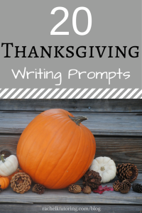 20 Thanksgiving Writing Prompts | Rachel K Tutoring Blog