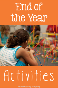 End of the Year Activities | Rachel K Tutoring Blog