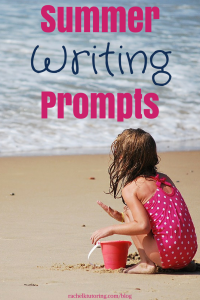 Summer Writing Prompts | Rachel K Tutoring Blog