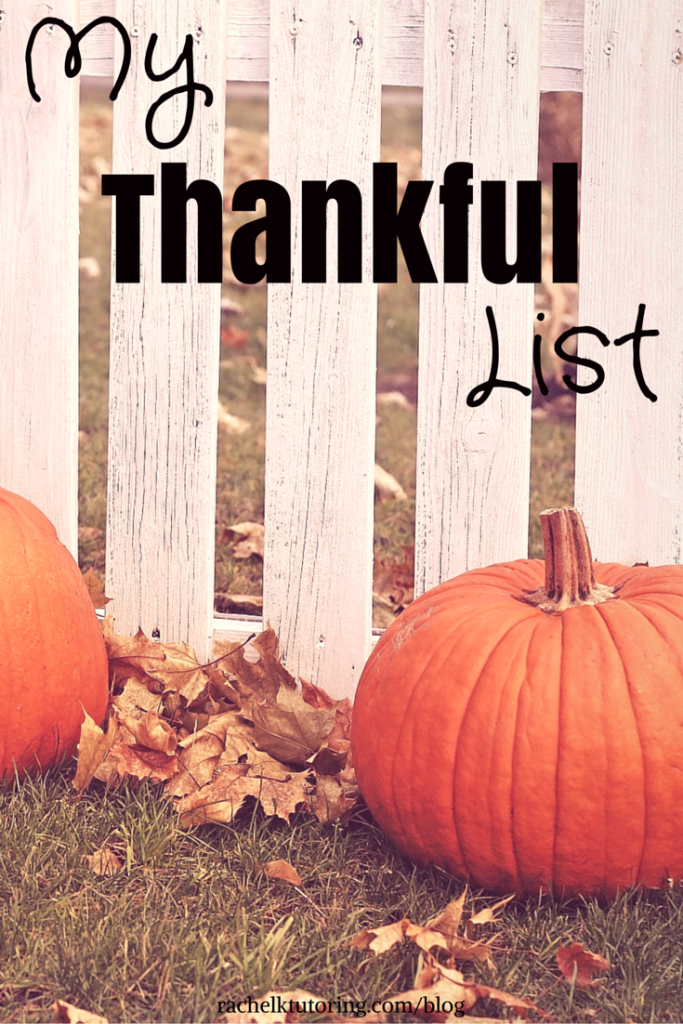 My Thankful List | Rachel K Tutoring Blog